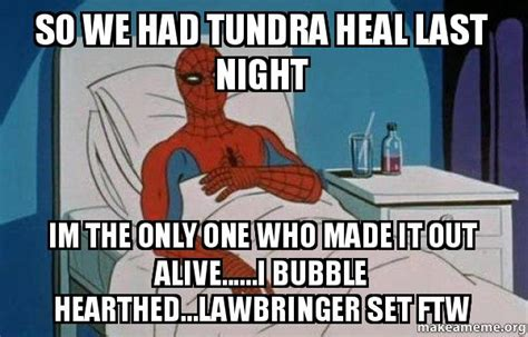 Spiderman Cancer Meme - so we had tundra heal last night im the only one who made