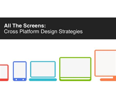 layout strategy slideshare all the screens cross platform design strategies