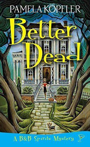 book blitz giveaway better dead b b spirits mysteries