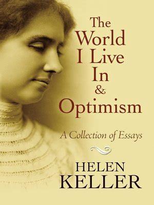 helen keller biography articles the world i live in and optimism by helen keller
