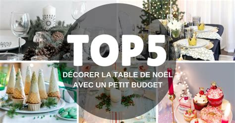 Deco Table De Noel Pas Cher A Faire Soi Meme by D 233 Co De Table De No 235 L Pas Cher Le Top5 Des Id 233 Es No 203 L 2017