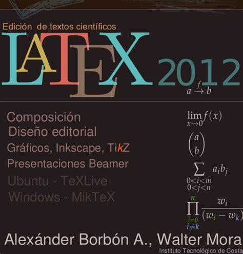 latex wordpress tutorial manual completo de latex versi 243 n 2012 tutorial latex en pdf