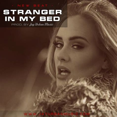 stranger in my bed stranger in my bed by jayurbanmusic