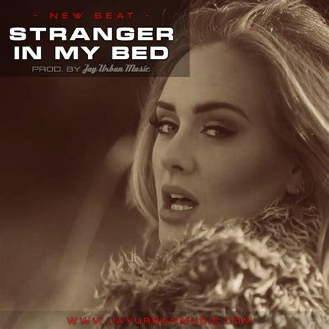 Stranger In My Bed By Jayurbanmusic
