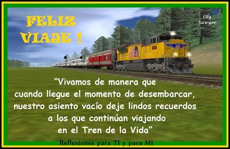 imagenes y frases del tren de la vida reflexiones para ti y para m 205 el tren de la vida