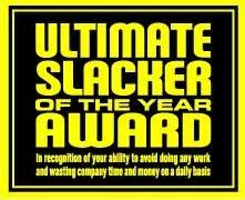 Work trophy ultimate slacker of the year only 163 4 99 fast uk