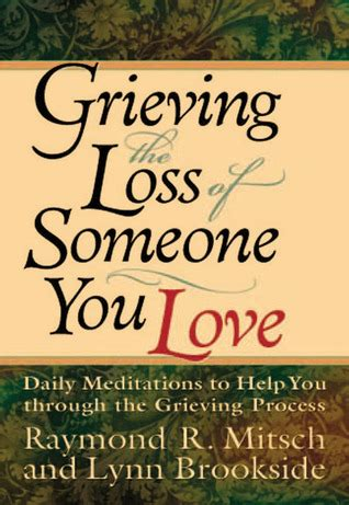 from a grieving s books grieving the loss of someone you daily meditations
