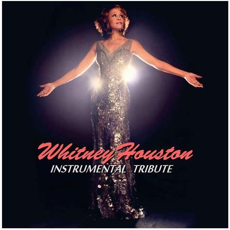 free download mp3 full album whitney houston instrumental tribute whitney houston mp3 buy full tracklist