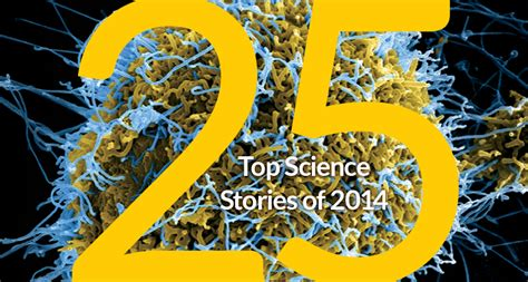 best science news ebola rosetta e cigarettes and more top stories of 2014
