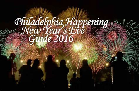 philly happening new year s guide 2016 philly happening
