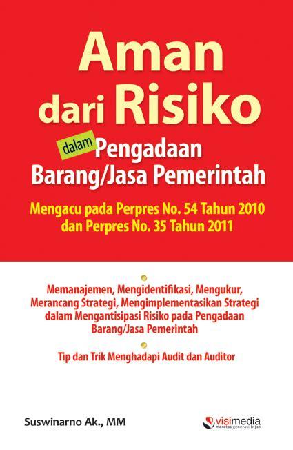 Buku Pegangan Pengadaan Barang Dan Jasa buku baru aman dari risiko dalam pengadaan barang dan jasa irma devita info kenotariatan