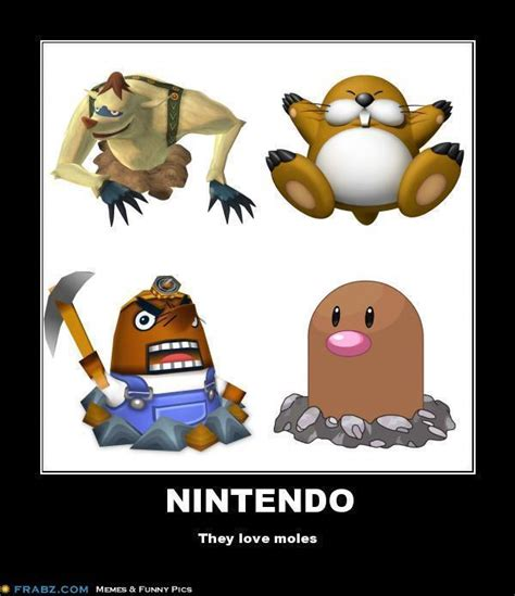 Nintendo Memes - nintendo loves moles demotivational posters know your meme