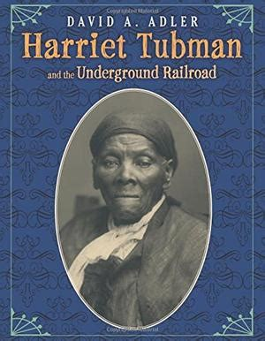 harriet tubman conductor on the underground railroad books harriet tubman and the underground railroad by david a