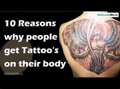 why people get tattoos 10 reasons why get s on their