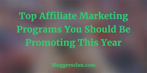 best affilate programs top affiliate programs you should be promoting this year
