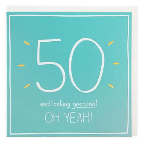 50th Birthday Cards For Him 50 Looking Gooood 50th Birthday Card