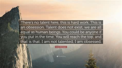 i work conor mcgregor quote there s no talent here this is