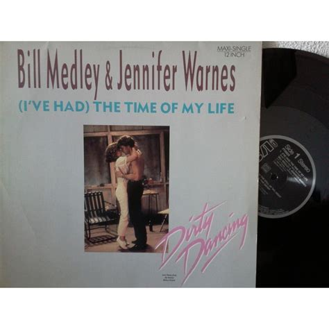 the time of my i ve had the time of my life dirty dancing by bill medley and jennifer warnes 12inch with