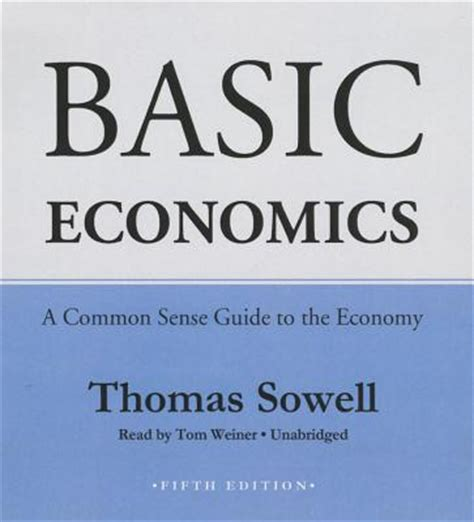economics for the common books basic economics a common sense guide to the economy by
