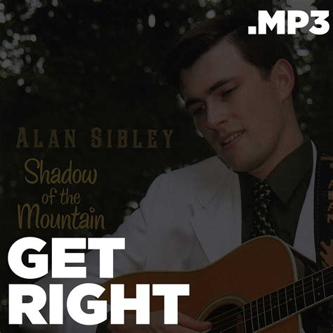 Get Right Mp3 | shadow of the mountain get right mp3 alan sibley