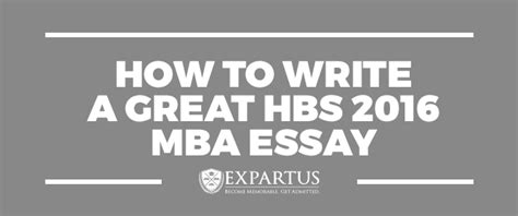 Introduce Yourself Mba by Mba Essays How To Write A Great Hbs 2016 Mba Essay