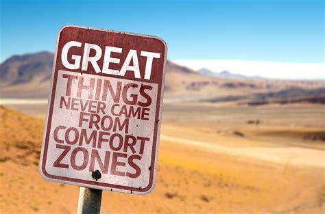 danger in the comfort zone the danger of the comfort zone