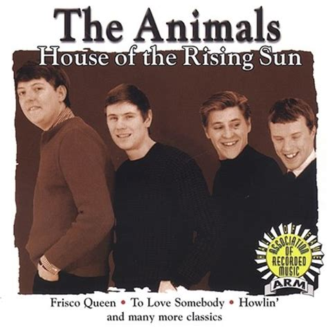the animals house of the rising sun house of the rising sun brentwood the animals songs reviews credits allmusic