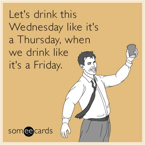 Ecard Meme Maker - free drinking ecard let s drink this wednesday like it s