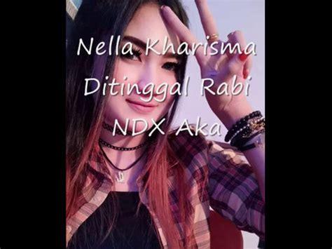 nella kharisma ditinggal rabi ndx aka youtube