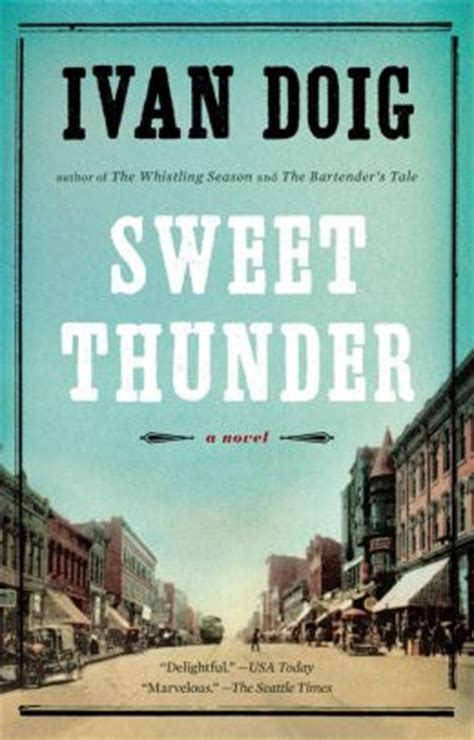 Sweet Thunder by Sweet Thunder By Ivan Doig 9781101632178 Nook Book