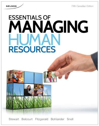 Managing Human Resources 10th Edition 1 essentials of managing human resources 9780176506926 slugbooks