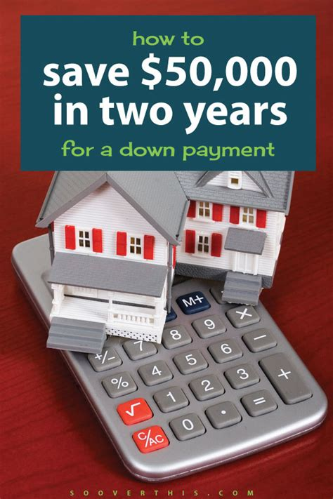 how to buy a house in one year how to save 50 000 in two years for a down payment on a house