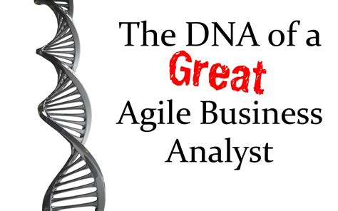 Business Analyst After Mba by Mba047 The Dna Of A Great Agile Business Analyst
