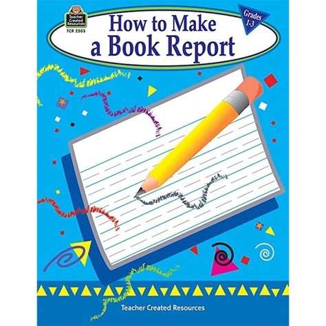 how to make book report how to make a book report grades 1 3 tcr2503