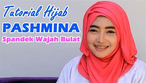 tutorial jilbab pashmina wajah bulat tutorial hijab pashmina spandek wajah bulat miulan store