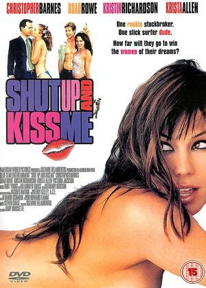 film shut up and kiss me rent shut up and kiss me 2004 film cinemaparadiso co uk