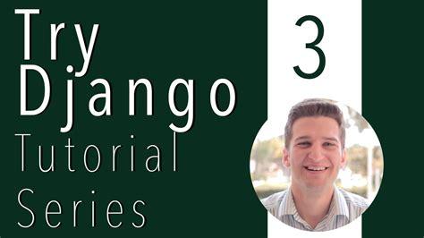 django tutorial interactive try django tutorial 3 of 21 start first django app or