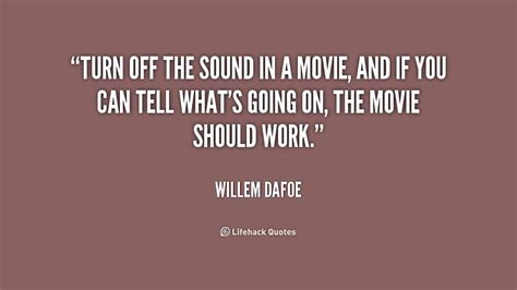 movie quotes wav willem dafoe quotes quotesgram