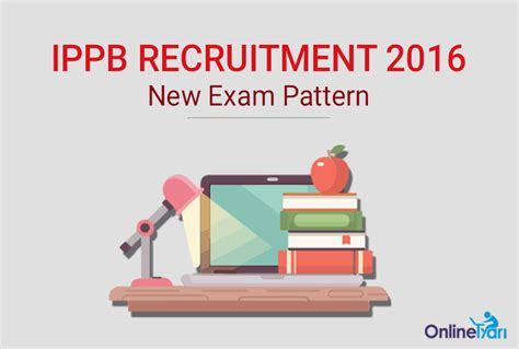pattern of up pcs 2016 ippb new exam pattern 2016 for officer scale ii iii v