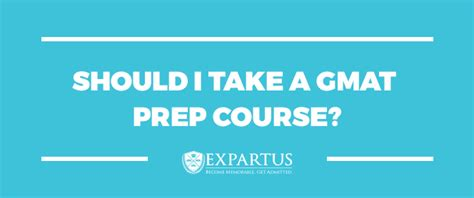 Top Mba Prep Courses by Expartus Consulting Should I Take A Gmat Prep Course