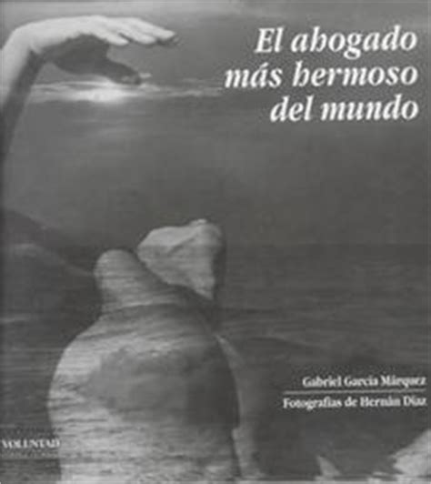 el ahogado del tamesis el ahogado m 225 s hermoso del mundo by gabriel garc 237 173 a m 225 rquez reviews discussion bookclubs lists