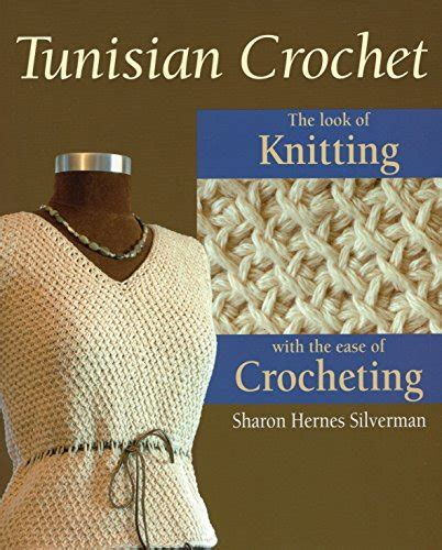tunisian crochet complete and easy guide to awesome tunisian crochet patterns and projects tunisian crochet book crochet stitches books tunisian crochet free infinity scarf pattern baby to