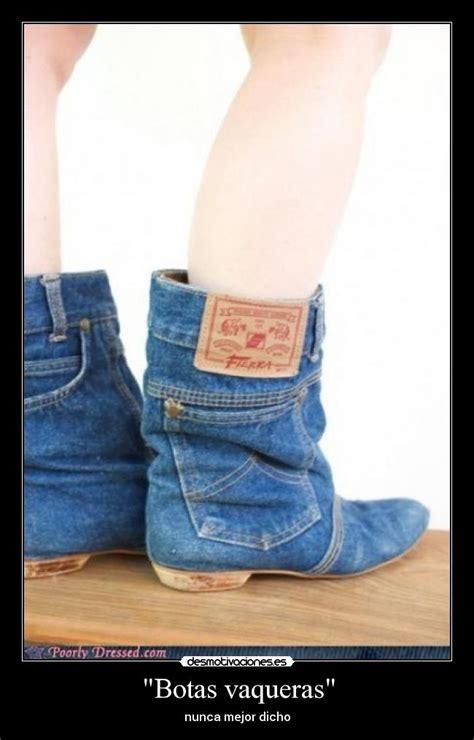 imagenes de botas vaqueras con frases quot botas vaqueras quot desmotivaciones