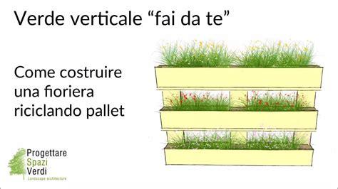 Fioriere Con Bancali by Tutorial Pallet Fai Da Te Come Costruire Una Fioriera
