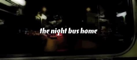 night bus film trailer fa e the night bus home album trailer fashionably early