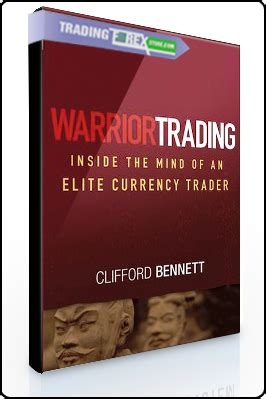 clifford bennett warrior trading inside the mind of an