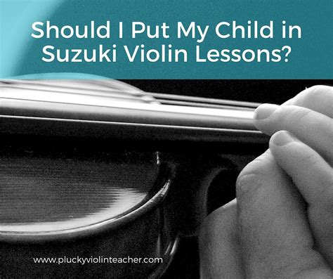 Suzuki Lessons Should I Put My Child In Suzuki Violin Lessons