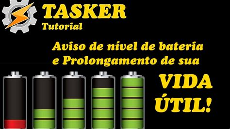 Tutorial Tasker | tasker tutorial aviso de n 237 vel de bateria e prolongamento