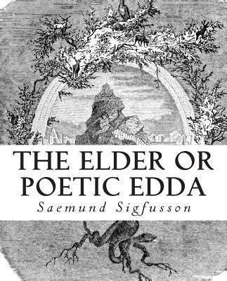 The Poetic Edda Illustrated the elder or poetic edda illustrated saemund sigfusson