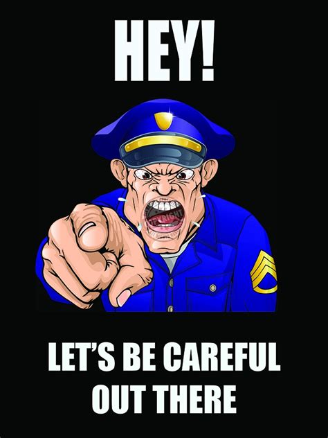 Officer Safety by Let S Be Careful Motivation Poster